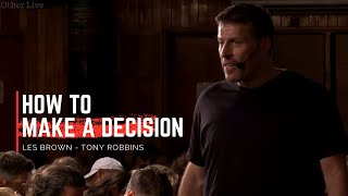 How to Make a Decision | Les Brown - Tony Robbins