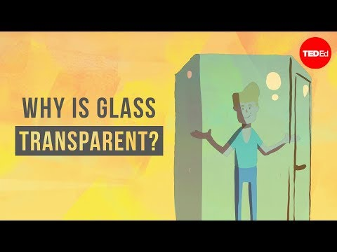 Why is glass transparent? - Mark Miodownik