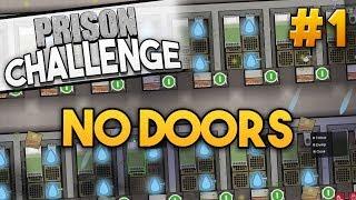 Prison Architect Challenge: NO DOORS ★ NO PROBLEM! (#1) - Prison Architect User Challenge