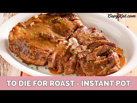 To Die For Pot Roast - Instant Pot