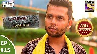 Crime Patrol Dial 100 - Ep 815 - Full Episode - 6th July, 2018