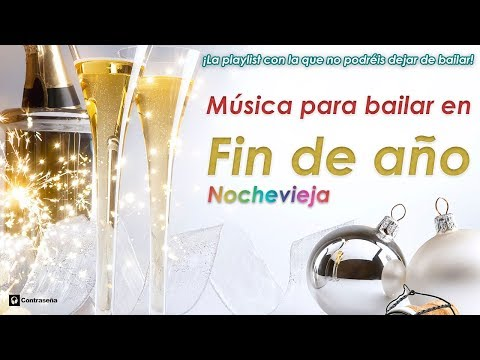 Musica fin de año, Nochevieja, Campanadas fin de año, Año Nuevo, Musica para bailar Karaoke Mix 2017