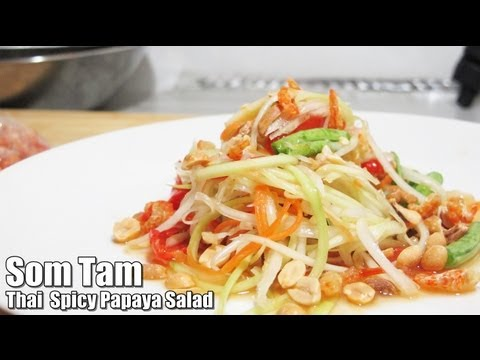 Som Tam : Thai Spicy Papaya Salad : ส้มตำไทย