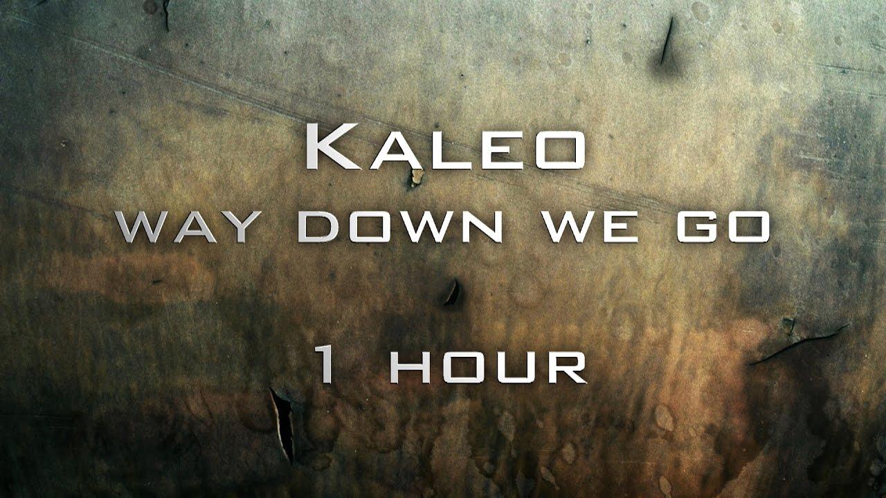 Kaleo - Way down we go [Lyrics] 1 hour