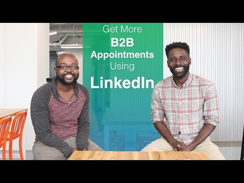 How to Get More B2B Appointments Using LinkedIn