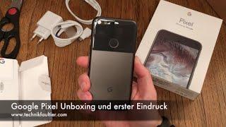 Google Pixel Unboxing und erster Eindruck