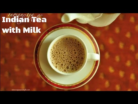 How to make Indian Tea with Milk - Great Tea! DETAILED VIDEO|RecipesRSimple