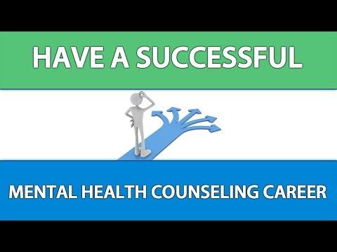 How To Have A Successful Mental Health Counseling Career