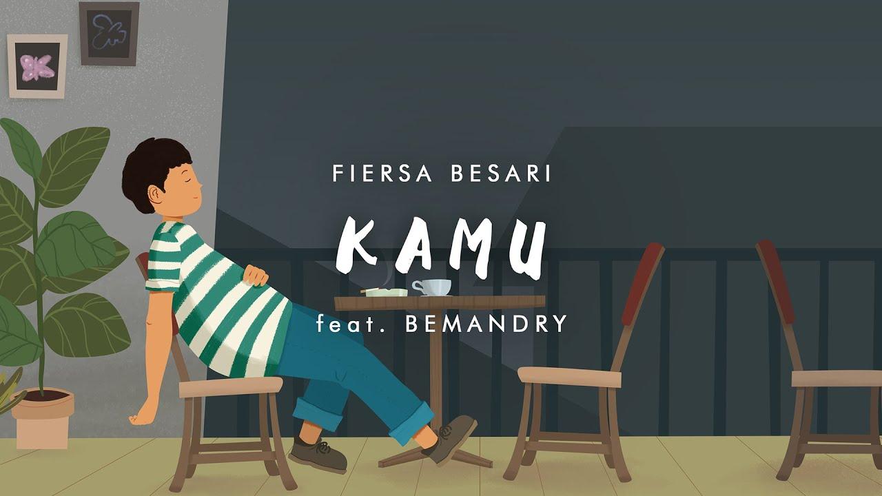 Download FIERSA BESARI - Kamu feat. BEMANDRY (official lyric video) MP3 Gratis