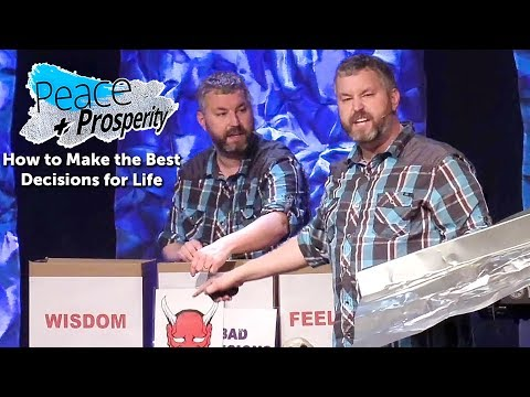 How to Make the Best Decisions for Life (Peace and Prosperity: Proverbs 3)