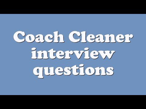 Coach Cleaner interview questions