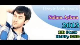 Uzeyir Mehdizade Salam Ashkim 2013
