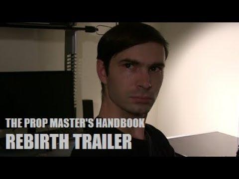 The Propmaster's Handbook REBIRTH trailer