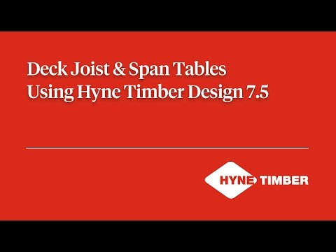 Deck Joists & Span Tables Using Hyne Timber Design 7.5