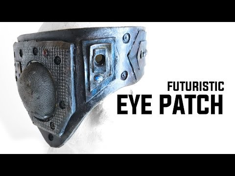 HOW TO MAKE A SCI-FI EYEPATCH: EASY STEP BY STEP EVA FOAM BUILD