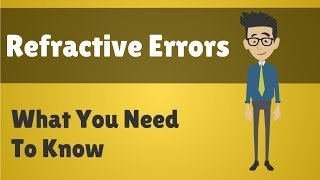 Refractive Errors - What You Need To Know
