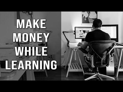 Make Money While Learning New Skills (2018)