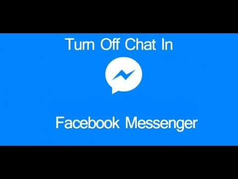 How To Turn Off Chat In Facebook Messenger