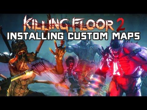 Tutorial: How to Install Custom Killing Floor 2 Maps Manually