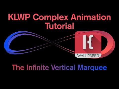 KLWP Complex Animation Tutorial - The Infinite Vertical Marquee