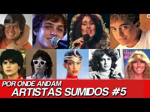 POR ONDE ANDAM ARTISTAS SUMIDOS? | POR ONDE ANDAM FAMOSOS SUMIDOS #5