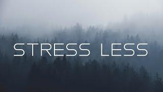 Stress less | Beautiful Ambient Mix