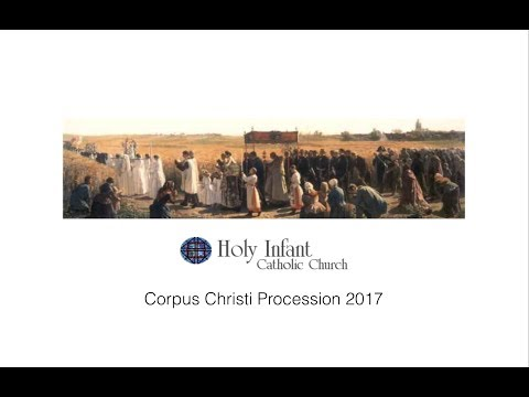 Holy Infant Corpus Christi Procession 2017