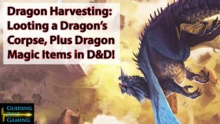 D\u0026D Dragon Harvesting - Looting Body Parts for Selling!
