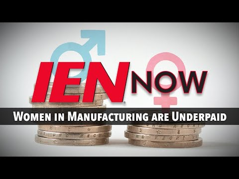 IEN NOW: Women in Manufacturing are Underpaid