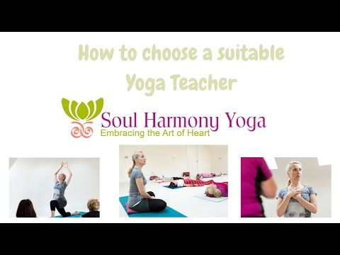 How to choose a Yoga Teacher that suits you