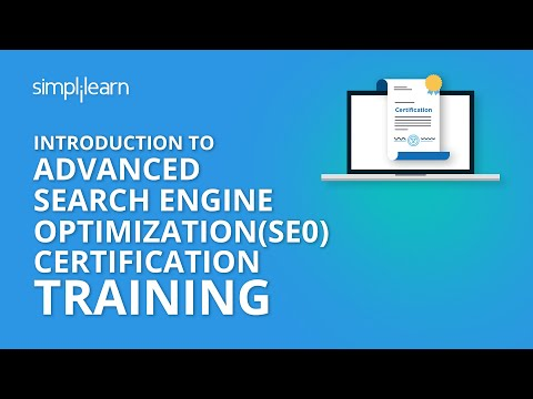 Introduction To Advanced Search Engine Optimization (SEO) Certification Training | Simplilearn