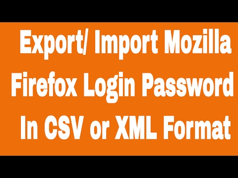 Export Import Mozilla Firefox Saved Login Password in CSV or XML Format