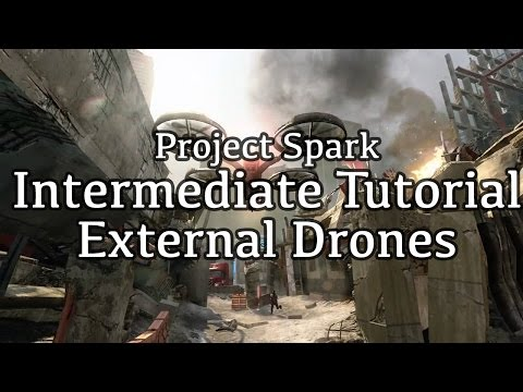 External Drones - Project Spark