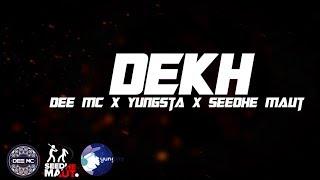 DEKH (2018) | Dee MC ft. Yungsta & Seedhe Maut | Sunit Music