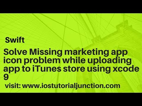 Solve Missing marketing app icon problem while uploading app to Itunes store using xcode 9