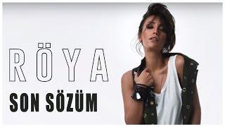 Röya - Son Sözüm Mus-Söz: İsmayıl Əsədov Aranjiman: Ramil Vəlibəyov