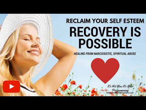 Self Esteem-Recovery is Possible-Healing From Emotional Abuse