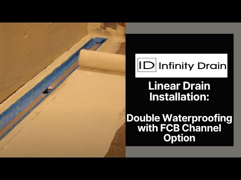 Infinity Drain - Double Waterproofing - Linear Drain Installation with FCB Channel Option