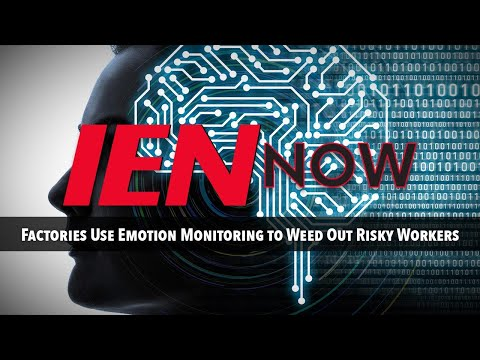 IEN NOW: Factories Use Sensors to Read Workers' Emotions