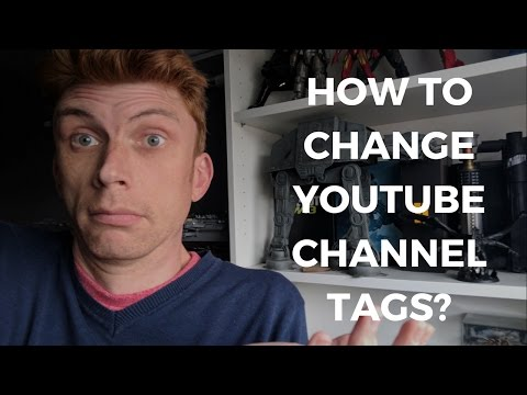 How to change YouTube Channel Tags 2017?