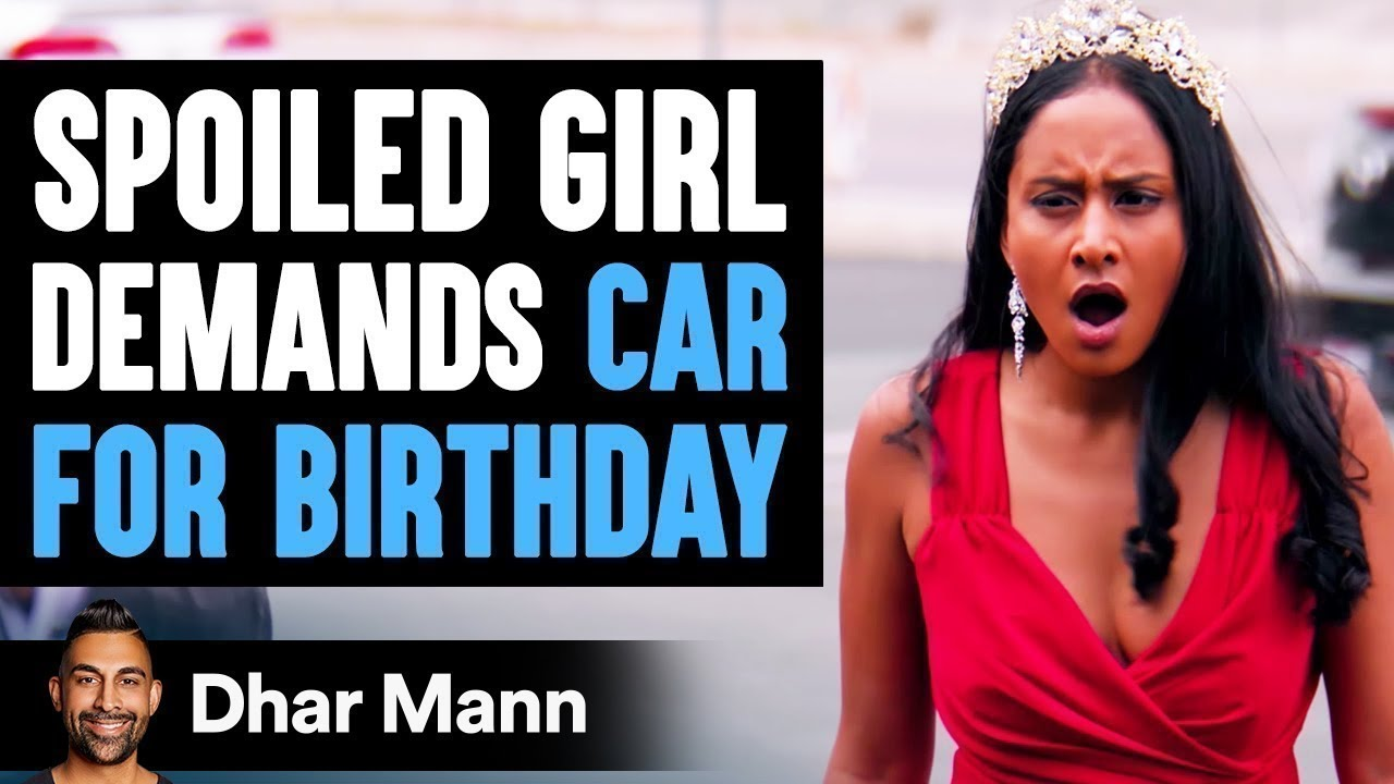 SPOILED GIRL Demands Car For Birthday ft. SSSniperWolf | Dhar Mann