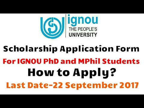 IGNOU SCHOLARSHIP FORM FOR IGNOU PHD AND MPHIL 2017 || HOW TO APPLY? ||LAST DATE 22 SEPT 2017