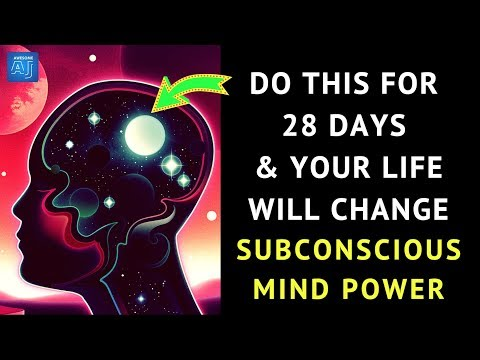 Do This For 28 Days & Your Life Will Change Completely - Subconscious Mind Power & Law of Attraction