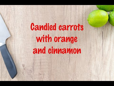 How to cook - Candied carrots with orange and cinnamon