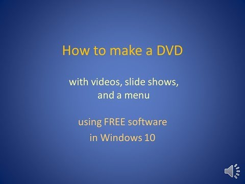 How to make a DVD with videos, slide shows, and a menu using free software in Windows 10