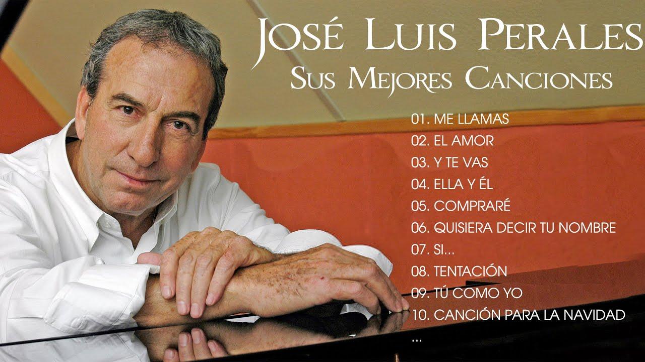 José Luis Perales hits his best songs - The best hits of José Luis Perales