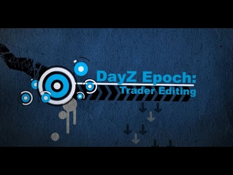 DayZ Epoch Tutorials: Trader Editing