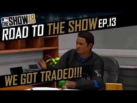 We Got Traded!?!?! MLB The Show 18 Road To The Show Gameplay EP:13