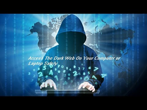 How To Access The Dark Web Safely 2018 | Full Deep Web Guide