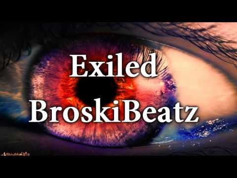 Exiled - BroskiBeatz